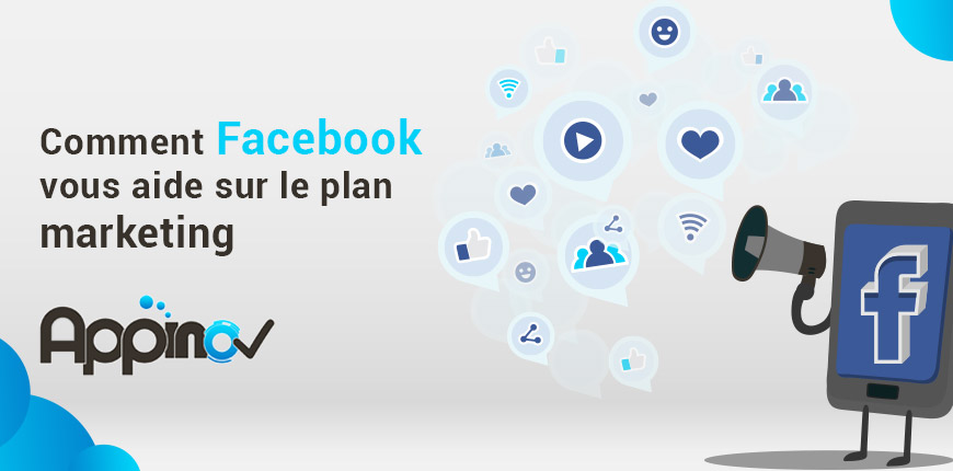 Comment Facebook vous aide sur le plan marketing